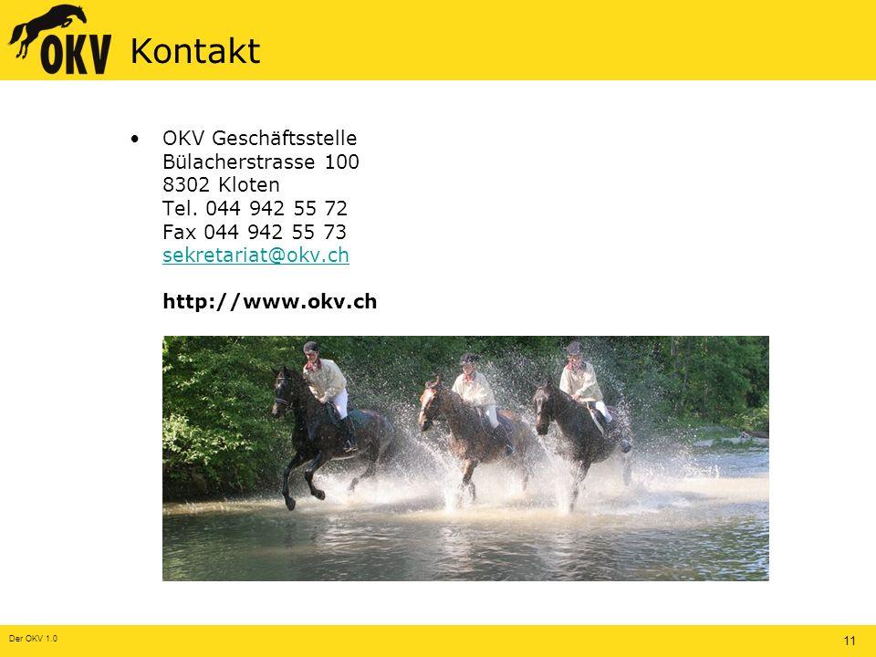 Der OKV 1.0 11 Kontakt OKV Geschäftsstelle Bülacherstrasse 100 8302 Kloten Tel.