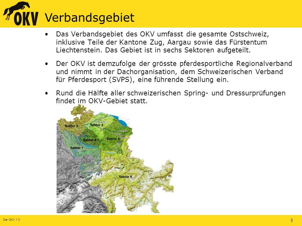 Der OKV 1.0 5 Verbandsgebiet Das Verbandsgebiet des OKV umfasst die gesamte Ostschweiz, inklusive Teile der Kantone Zug, Aargau sowie das Fürstentum Liechtenstein.