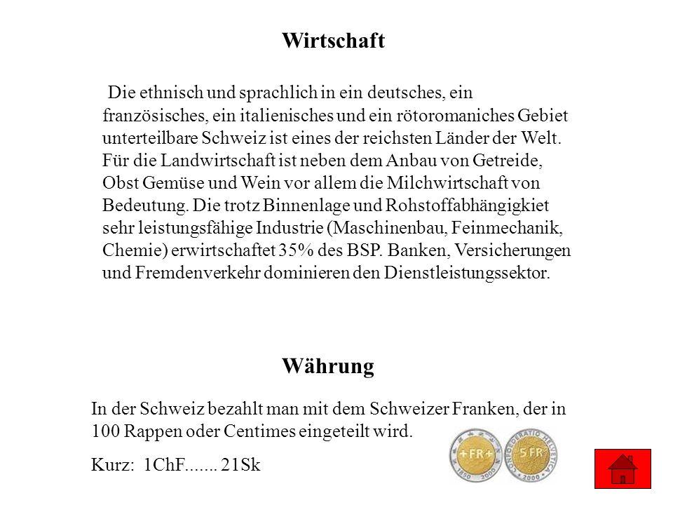 Wirtschaft Die ethnisch und sprachlich in ein deutsches, ein französisches, ein italienisches und ein rötoromaniches Gebiet unterteilbare Schweiz ist