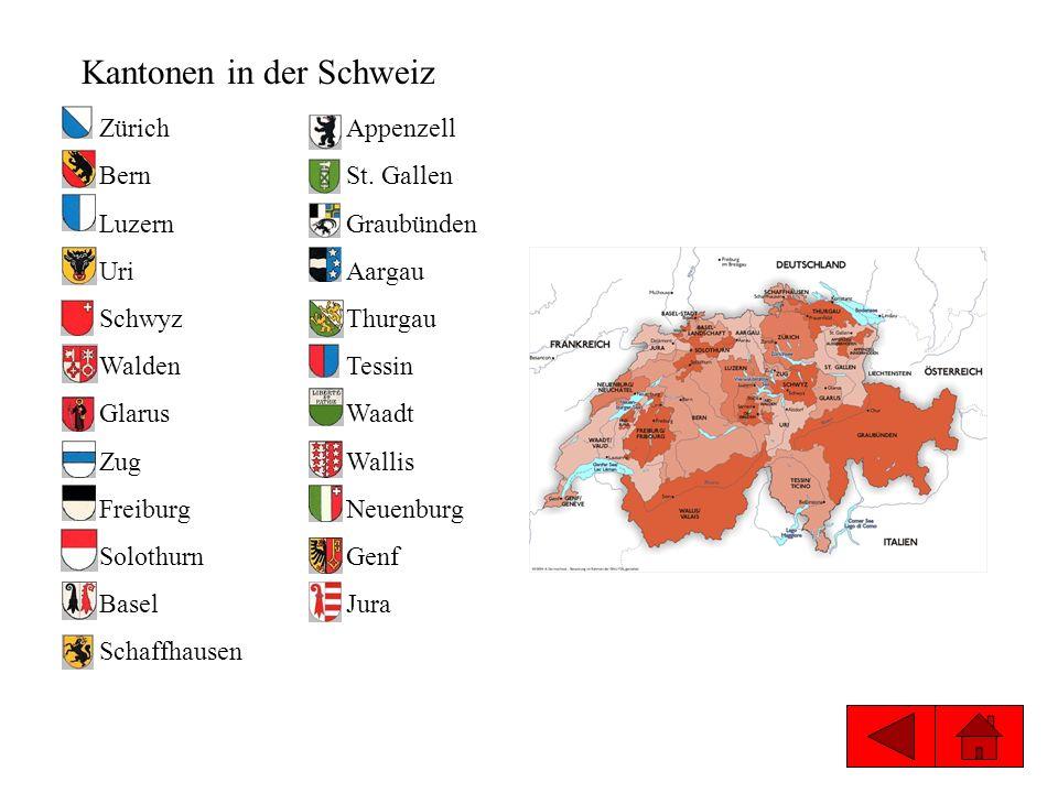 Kantonen in der Schweiz Zürich Bern Luzern Uri Schwyz Walden Glarus Zug Freiburg Solothurn Basel Schaffhausen Appenzell St. Gallen Graubünden Aargau T