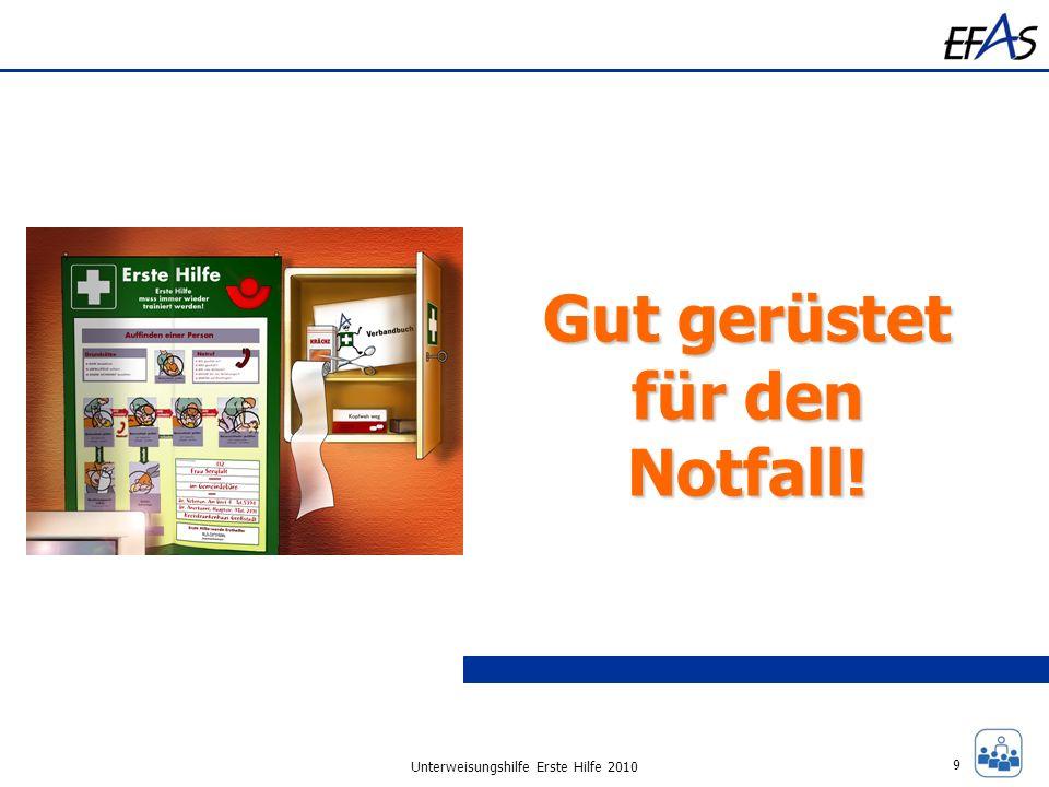 Unterweisungshilfe Erste Hilfe 2010 Gut gerüstet für den Notfall! 9