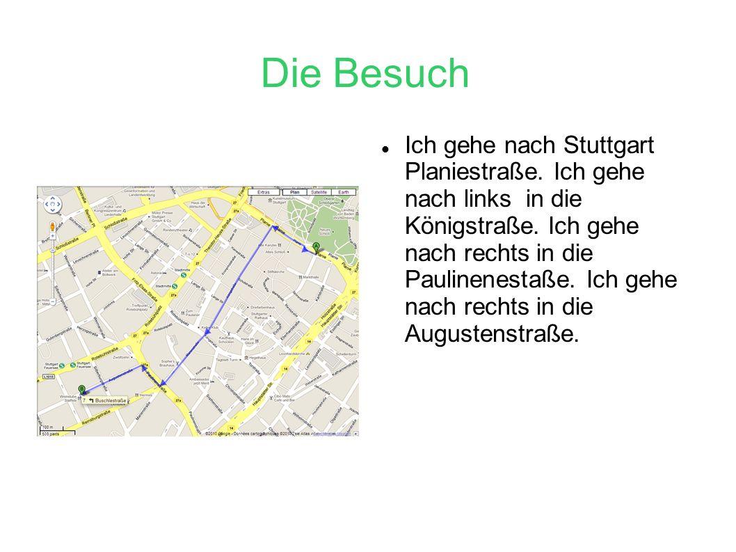 Die Besuch Ich gehe nach Stuttgart Planiestraße. Ich gehe nach links in die Königstraße.