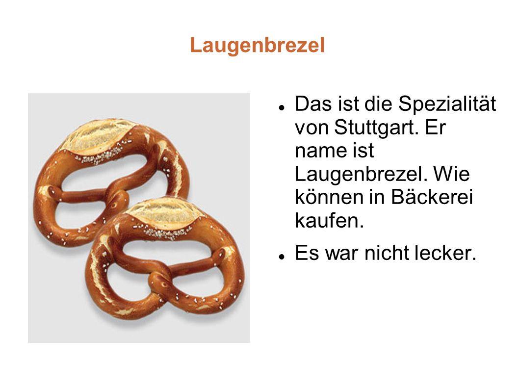 Laugenbrezel Das ist die Spezialität von Stuttgart.