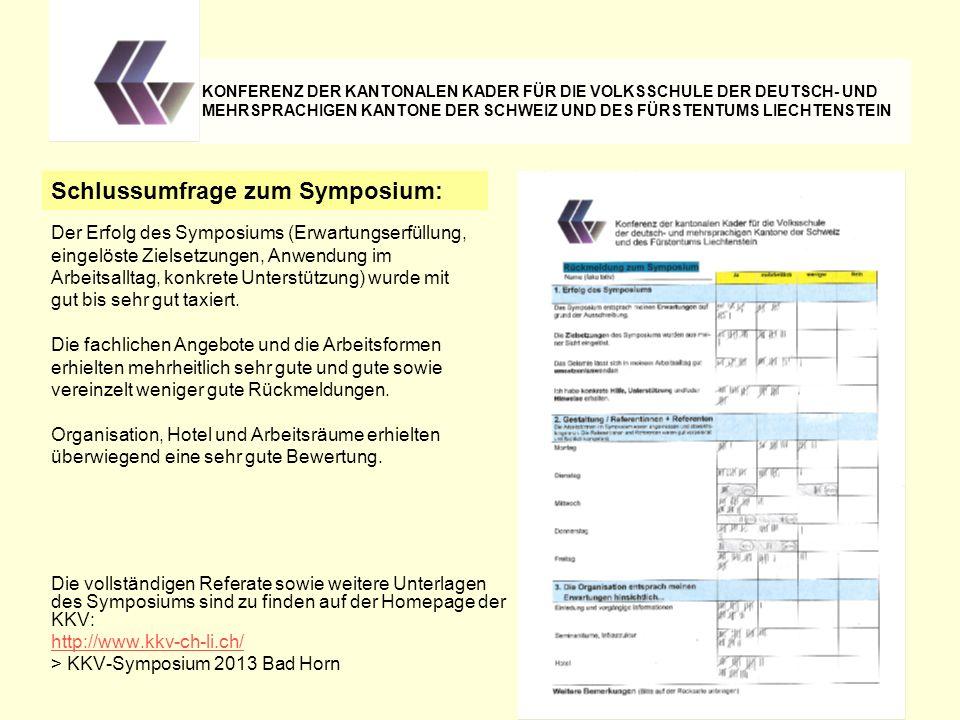 Die vollständigen Referate sowie weitere Unterlagen des Symposiums sind zu finden auf der Homepage der KKV: http://www.kkv-ch-li.ch/ > KKV-Symposium 2