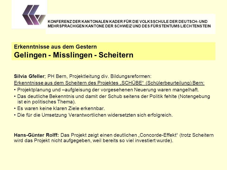Silvia Gfeller; PH Bern, Projektleitung div. Bildungsreformen: Erkenntnisse aus dem Scheitern des Projektes SCHÜBE (Schülerbeurteilung) Bern: Projektp