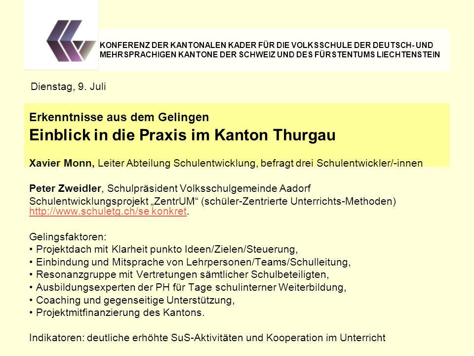 Peter Zweidler, Schulpräsident Volksschulgemeinde Aadorf Schulentwicklungsprojekt ZentrUM (schüler-Zentrierte Unterrichts-Methoden) http://www.schulet