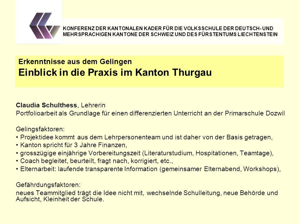 Claudia Schulthess, Lehrerin Portfolioarbeit als Grundlage für einen differenzierten Unterricht an der Primarschule Dozwil Gelingsfaktoren: Projektide