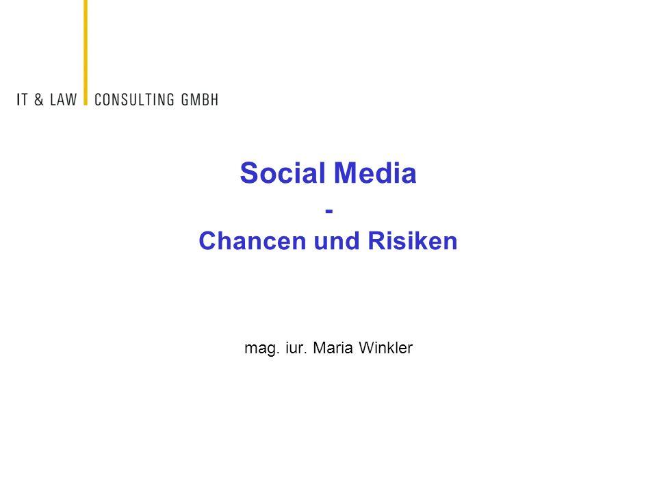 Social Media - Chancen und Risiken mag. iur. Maria Winkler