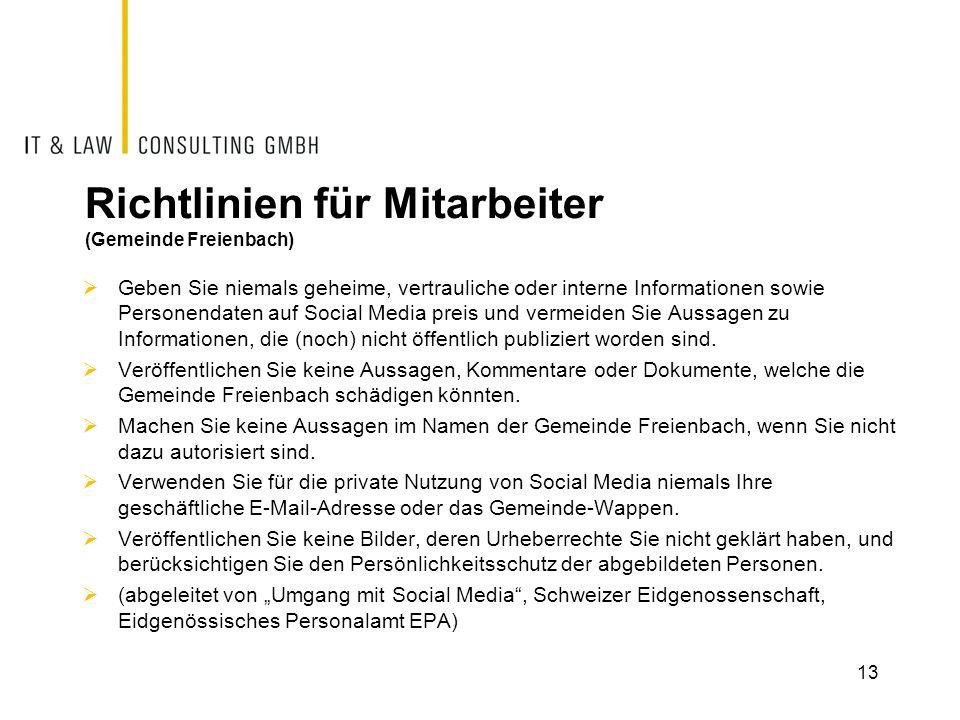 Richtlinien für Mitarbeiter (Gemeinde Freienbach) Geben Sie niemals geheime, vertrauliche oder interne Informationen sowie Personendaten auf Social Me