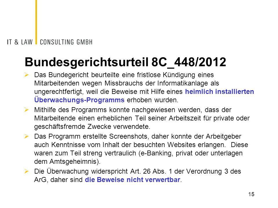 Bundesgerichtsurteil 8C_448/2012 Das Bundegericht beurteilte eine fristlose Kündigung eines Mitarbeitenden wegen Missbrauchs der Informatikanlage als