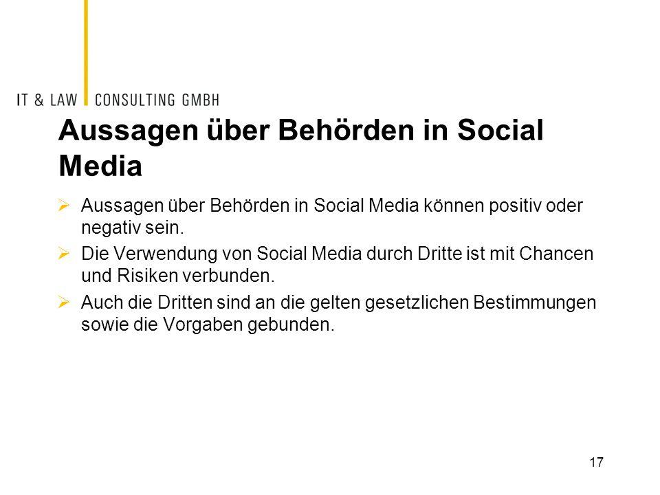 Aussagen über Behörden in Social Media Aussagen über Behörden in Social Media können positiv oder negativ sein. Die Verwendung von Social Media durch