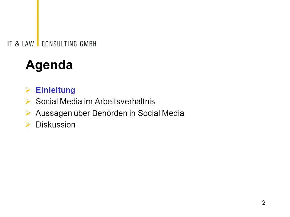 Agenda Einleitung Social Media im Arbeitsverhältnis Aussagen über Behörden in Social Media Diskussion 2