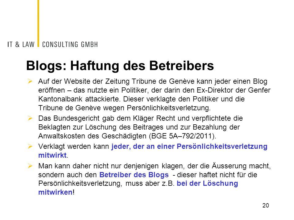 Blogs: Haftung des Betreibers Auf der Website der Zeitung Tribune de Genève kann jeder einen Blog eröffnen – das nutzte ein Politiker, der darin den E