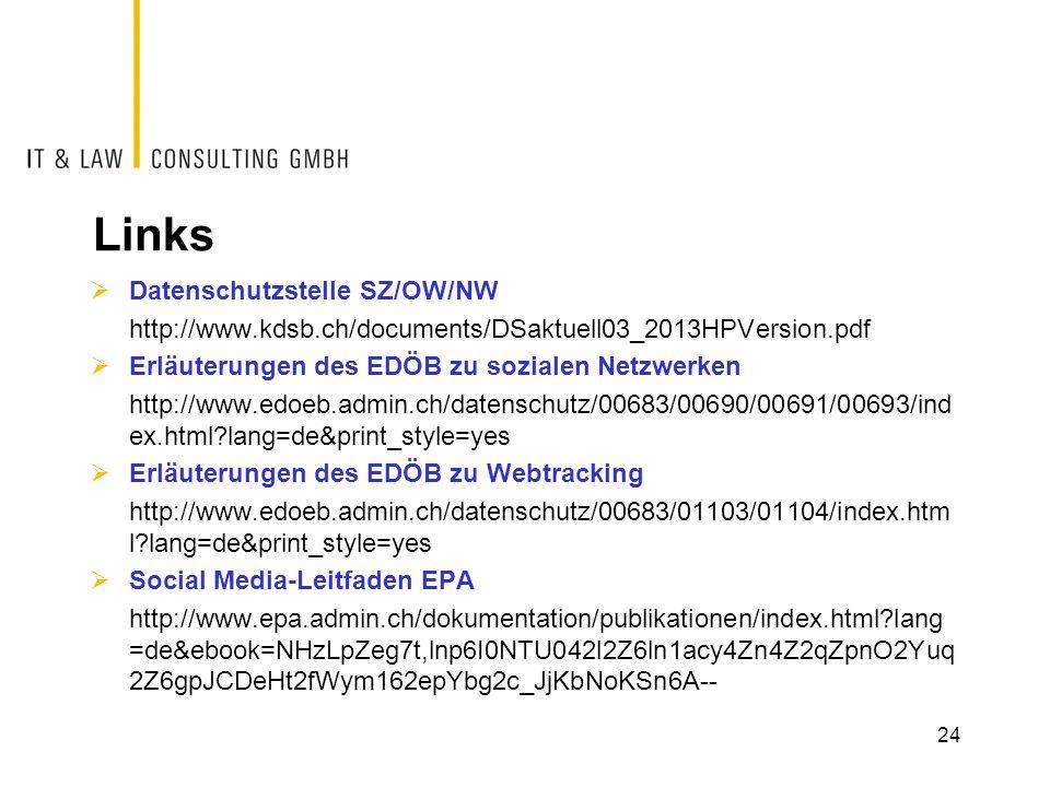Links Datenschutzstelle SZ/OW/NW http://www.kdsb.ch/documents/DSaktuell03_2013HPVersion.pdf Erläuterungen des EDÖB zu sozialen Netzwerken http://www.e