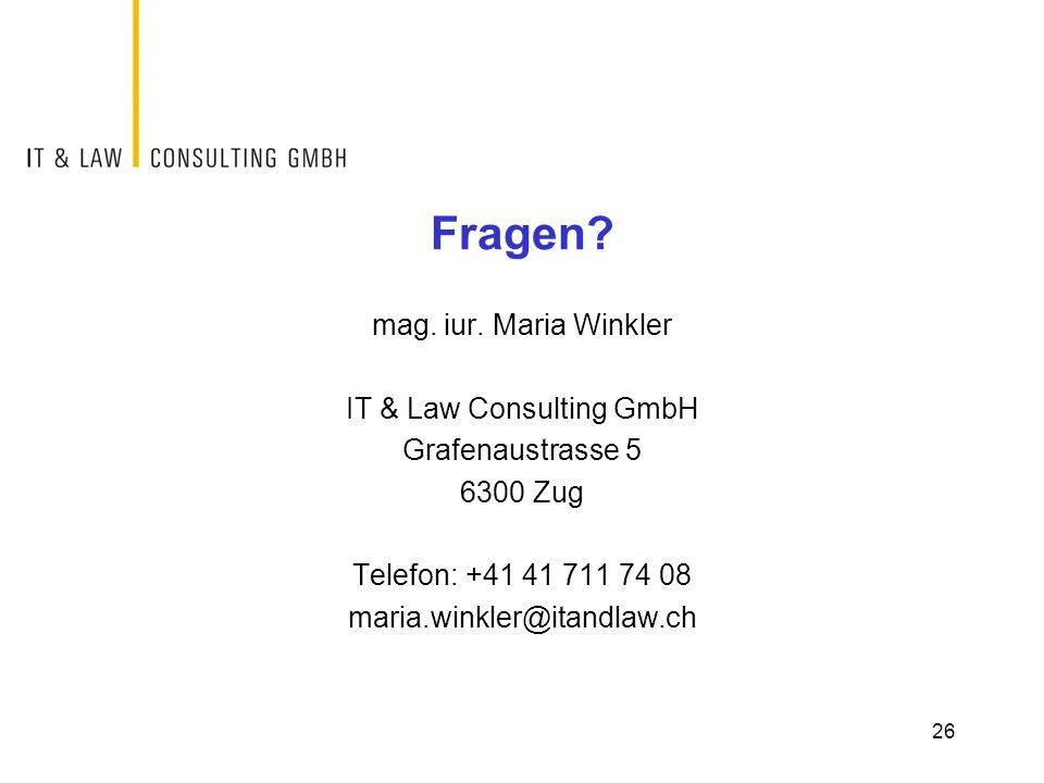 Fragen? mag. iur. Maria Winkler IT & Law Consulting GmbH Grafenaustrasse 5 6300 Zug Telefon: +41 41 711 74 08 maria.winkler@itandlaw.ch 26