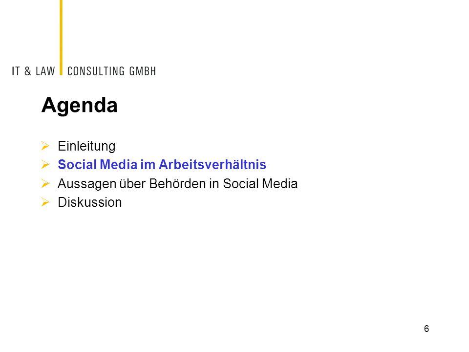 Agenda Einleitung Social Media im Arbeitsverhältnis Aussagen über Behörden in Social Media Diskussion 6