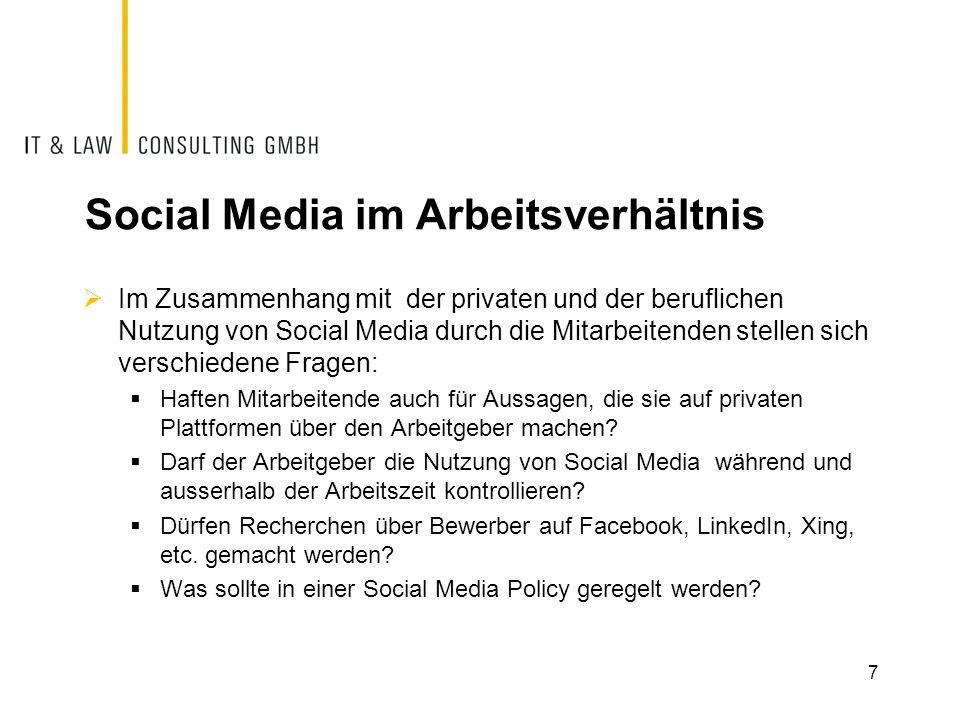 Social Media im Arbeitsverhältnis Im Zusammenhang mit der privaten und der beruflichen Nutzung von Social Media durch die Mitarbeitenden stellen sich