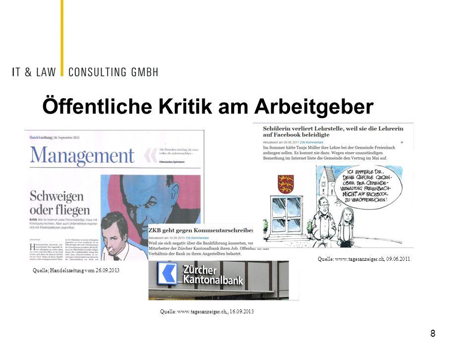 Öffentliche Kritik am Arbeitgeber 8 Quelle; Handelszeitung vom 26.09.2013 Quelle: www.tagesanzeiger.ch, 09.06.2011 Quelle: www.tagesanzeiger.ch,, 16.0
