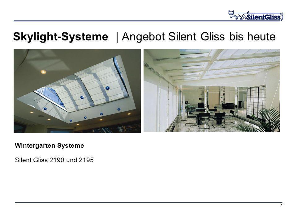 2 Skylight-Systeme | Angebot Silent Gliss bis heute Wintergarten Systeme Silent Gliss 2190 und 2195