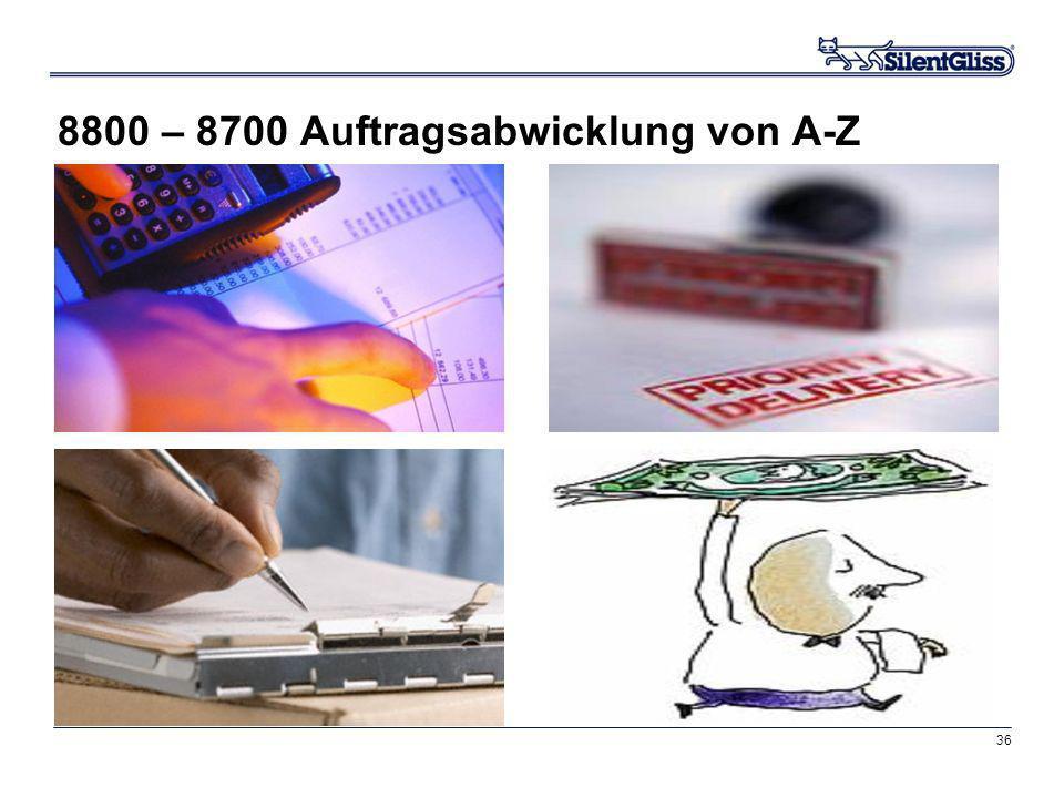 36 8800 – 8700 Auftragsabwicklung von A-Z