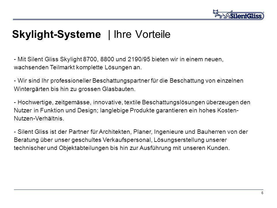 6 Skylight-Systeme | Ihre Vorteile - Mit Silent Gliss Skylight 8700, 8800 und 2190/95 bieten wir in einem neuen, wachsenden Teilmarkt komplette Lösung