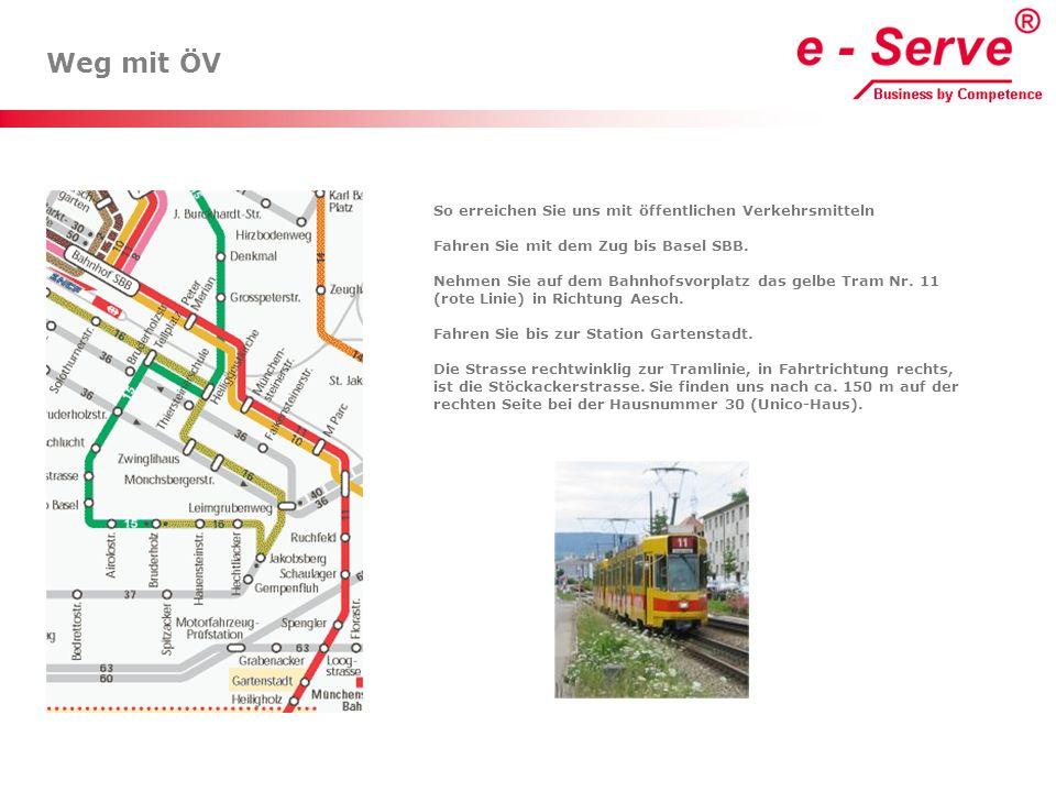 Weg mit ÖV So erreichen Sie uns mit öffentlichen Verkehrsmitteln Fahren Sie mit dem Zug bis Basel SBB. Nehmen Sie auf dem Bahnhofsvorplatz das gelbe T