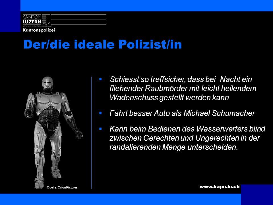 www.kapo.lu.ch Der/die ideale Polizist/in Ist formvollendet höflich, wie der selige Freiherr von Knigge Ist humorvoll wie Wilhelm Busch Sieht aus wie