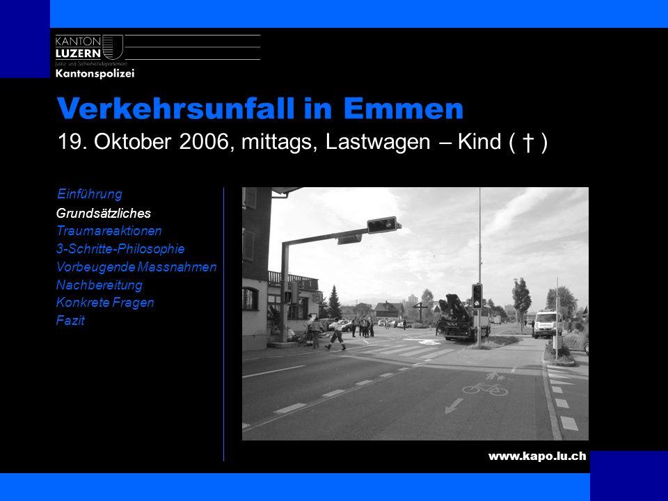 www.kapo.lu.ch Verkehrsunfall in Emmen Einführung Grundsätzliches Traumareaktionen 3-Schritte-Philosophie Vorbeugende Massnahmen Nachbereitung Konkret