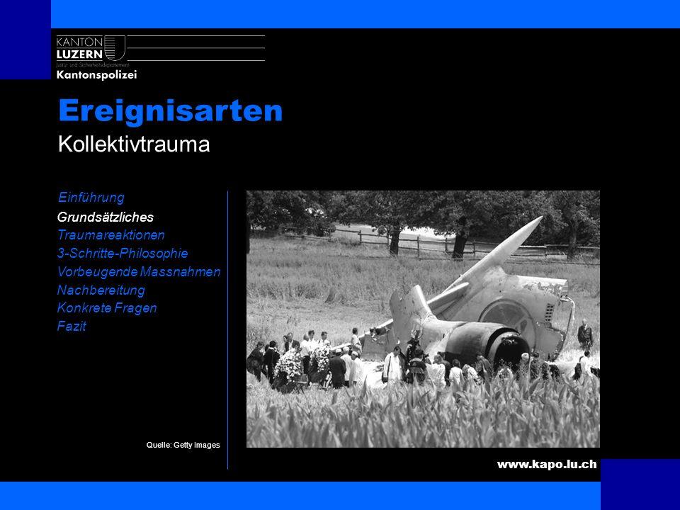 www.kapo.lu.ch Ereignisarten Einführung Grundsätzliches Traumareaktionen 3-Schritte-Philosophie Vorbeugende Massnahmen Nachbereitung Konkrete Fragen F