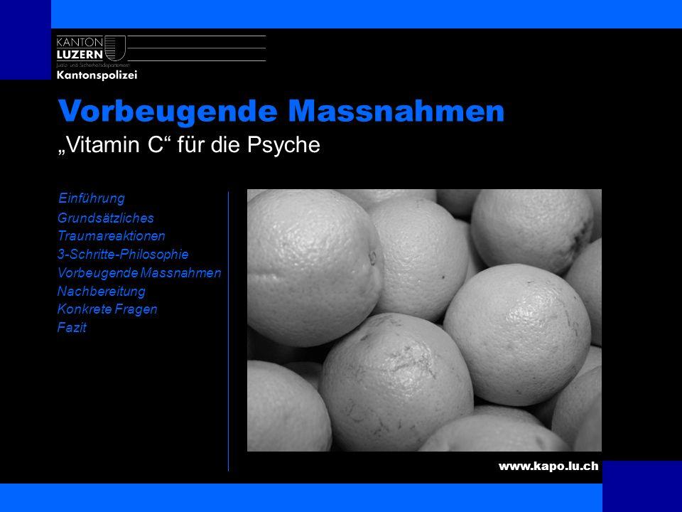 www.kapo.lu.ch Ein Nachher Einführung Grundsätzliches Traumareaktionen 3-Schritte-Philosophie Vorbeugende Massnahmen Nachbereitung Konkrete Fragen Faz