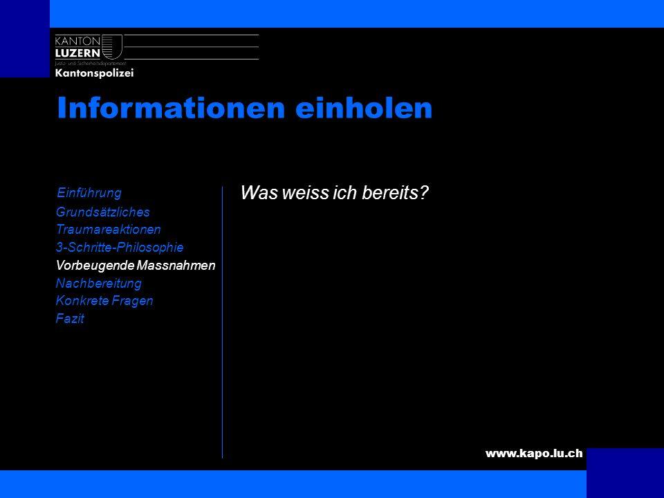 www.kapo.lu.ch Vorbereitung auf das Ereignis Einführung Grundsätzliches Traumareaktionen 3-Schritte-Philosophie Vorbeugende Massnahmen Nachbereitung K