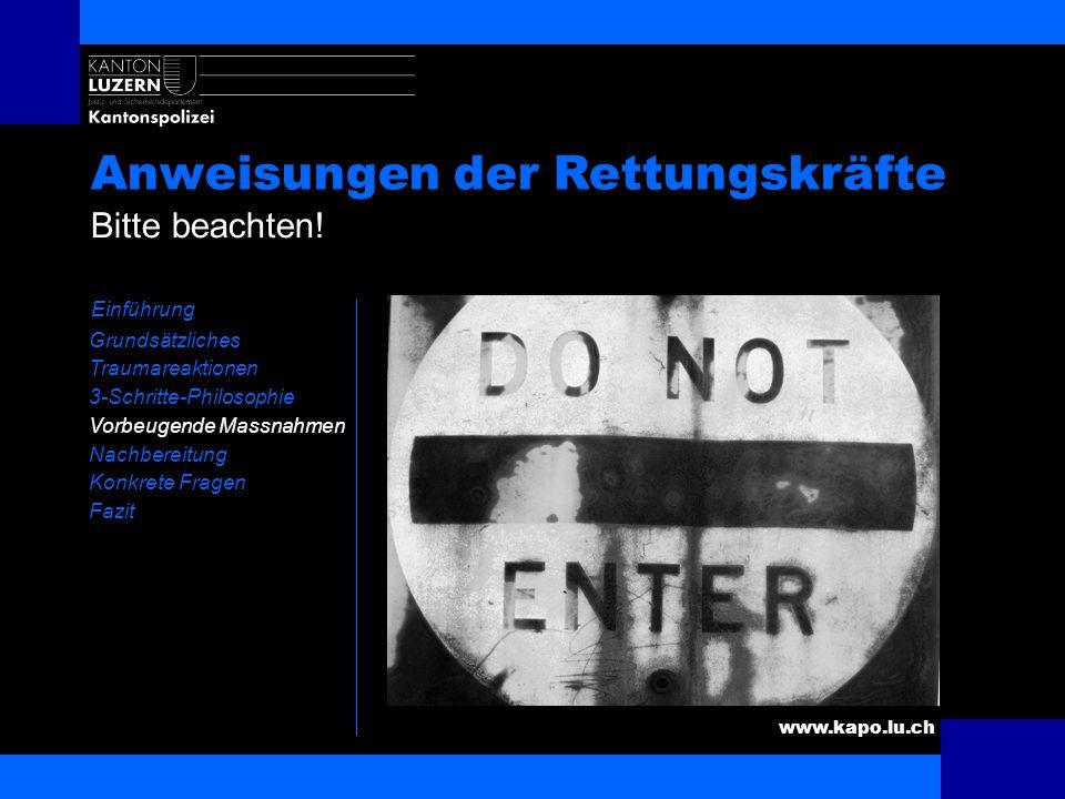 www.kapo.lu.ch Bewusster Umgang mit sich selbst Einführung Grundsätzliches Traumareaktionen 3-Schritte-Philosophie Vorbeugende Massnahmen Nachbereitun
