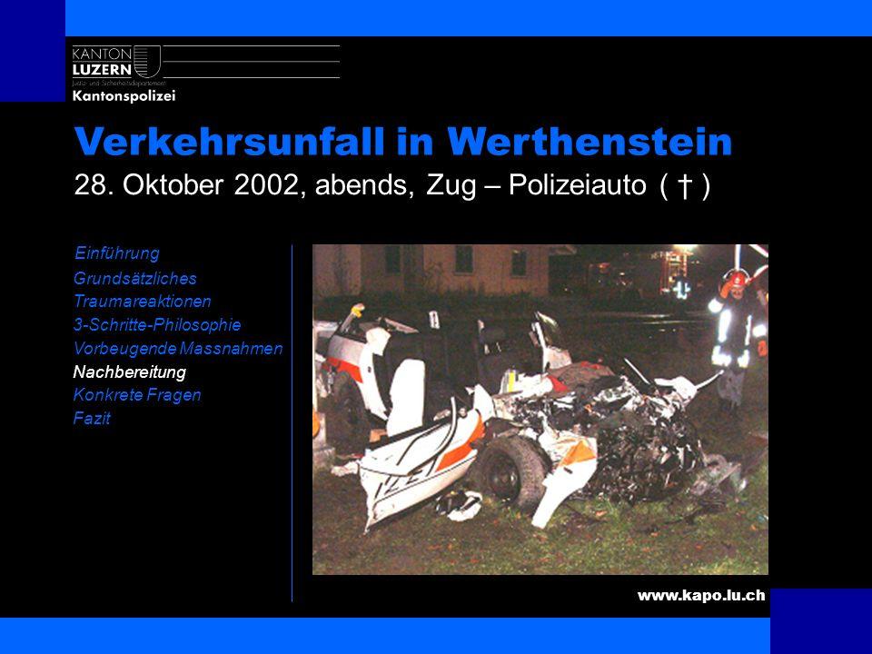 www.kapo.lu.ch Verkehrsunfall in Werthenstein Einführung Grundsätzliches Traumareaktionen 3-Schritte-Philosophie Vorbeugende Massnahmen Nachbereitung