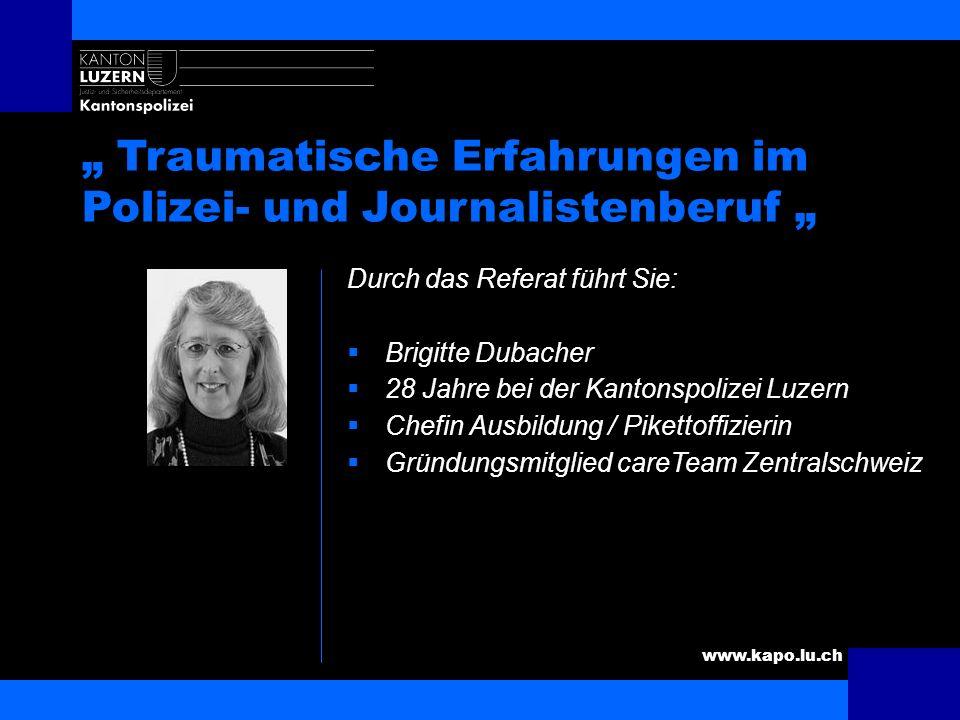 www.kapo.lu.ch Ein Während Einführung Grundsätzliches Traumareaktionen 3-Schritte-Philosophie Vorbeugende Massnahmen Nachbereitung Konkrete Fragen Fazit Es wird professionell funktioniert.