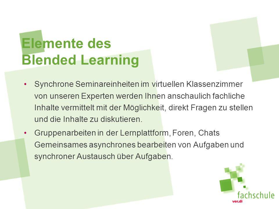 Elemente des Blended Learning Synchrone Seminareinheiten im virtuellen Klassenzimmer von unseren Experten werden Ihnen anschaulich fachliche Inhalte v