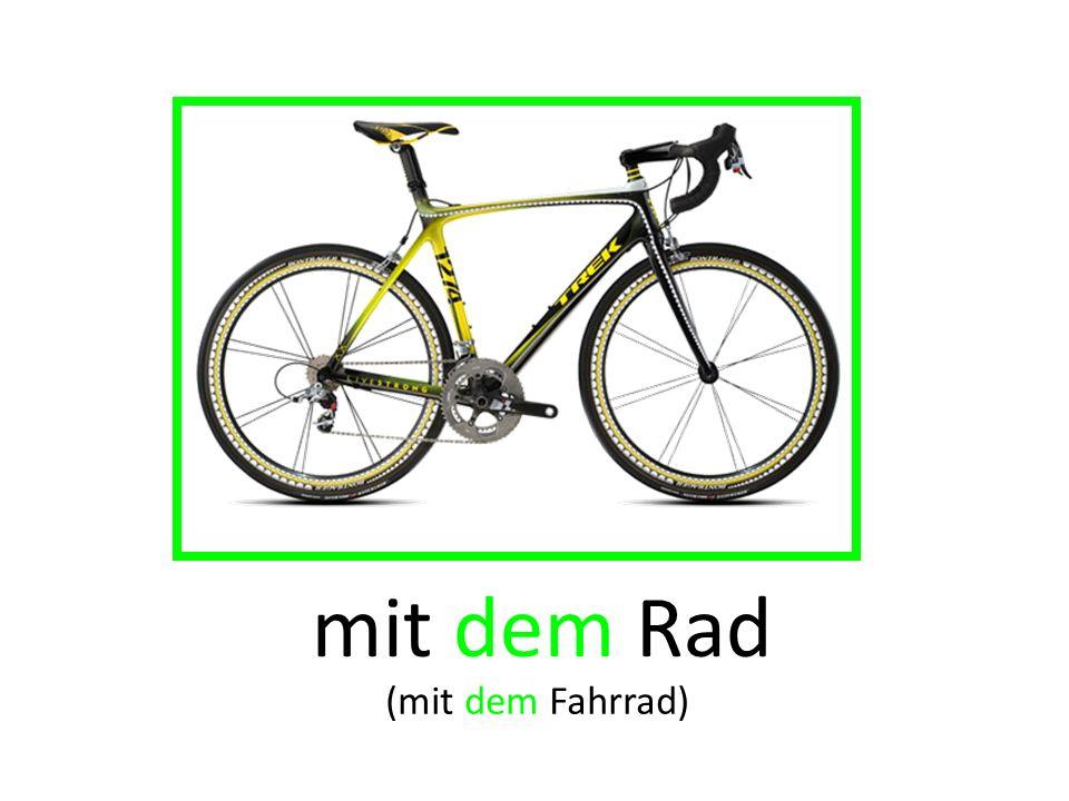 mit dem Rad (mit dem Fahrrad)
