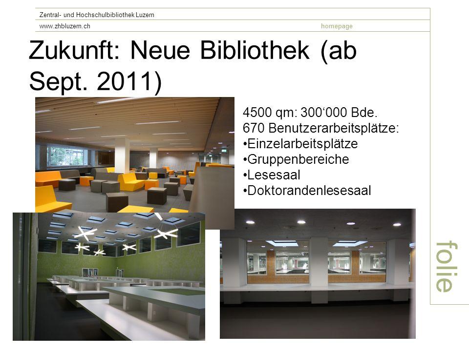 Zukunft: Neue Bibliothek (ab Sept.