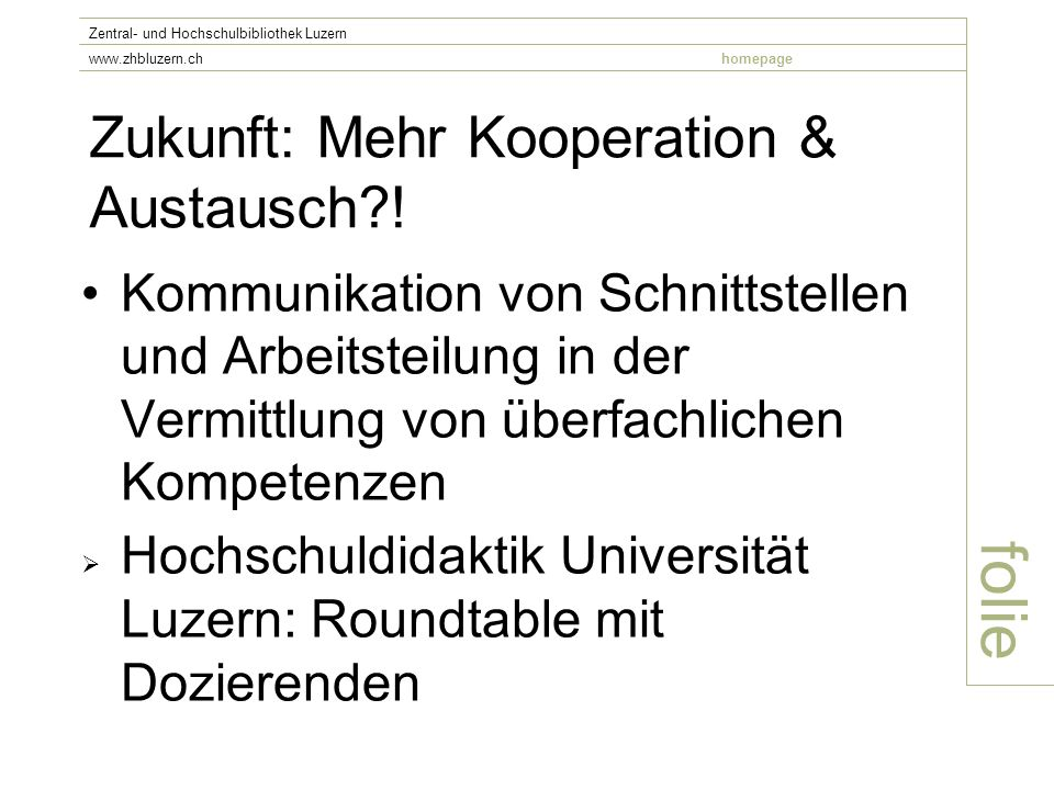 Zukunft: Mehr Kooperation & Austausch .