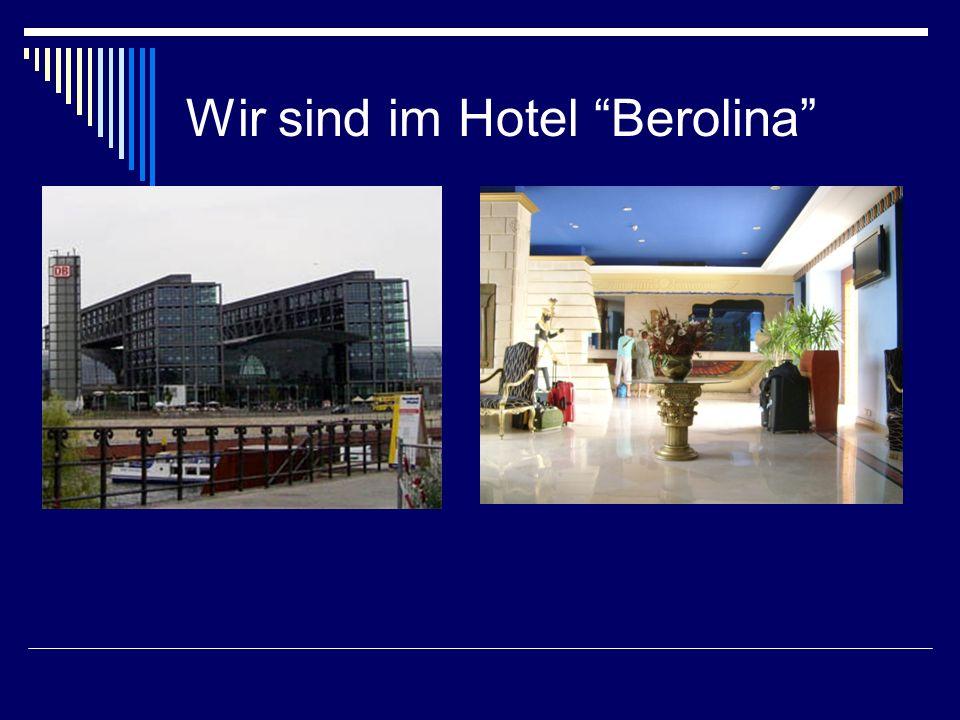 Wir sind im Hotel Berolina