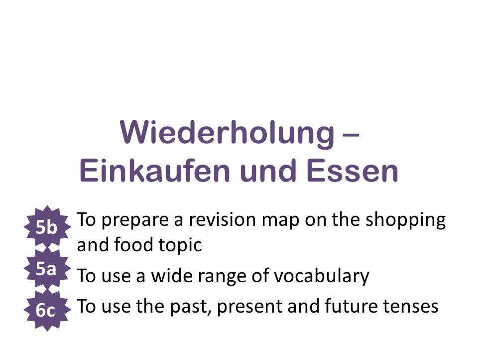 Starter: Unjumble the sentence 1)gekauft / ich / gestern / ein / habe / T-Shirt 2)gern / ich / Pommes / und / esse / Hähnchen 3)trinke / gern / nicht / Cola / oder / ich / Saft 4)bin / meinen Freunden / in die Stadt / mit / ich / gegangen / und / Schmuck / Make-up / gekauft / habe / ich Lernziele: To prepare a revision map on the shopping and food topic To use a wide range of vocabulary To use the past, present and future tenses