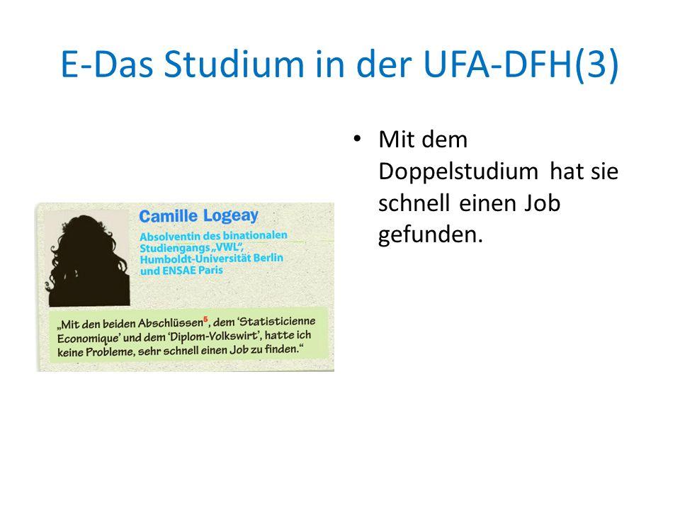 E-Das Studium in der UFA-DFH(3) Mit dem Doppelstudium hat sie schnell einen Job gefunden.