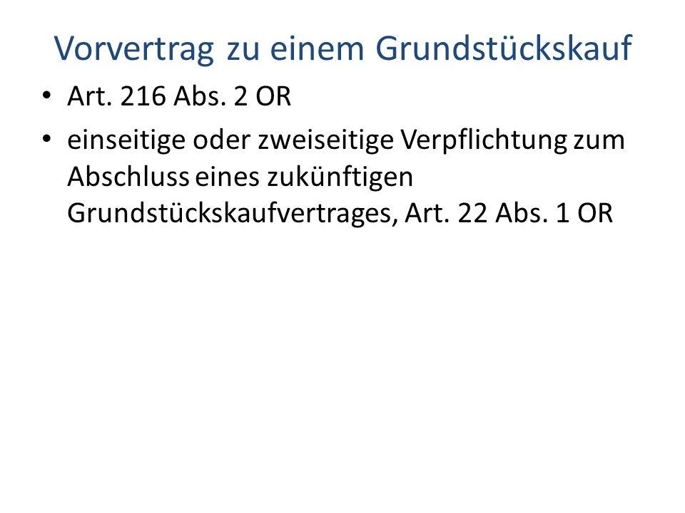 Vorvertrag zu einem Grundstückskauf Art.216 Abs.