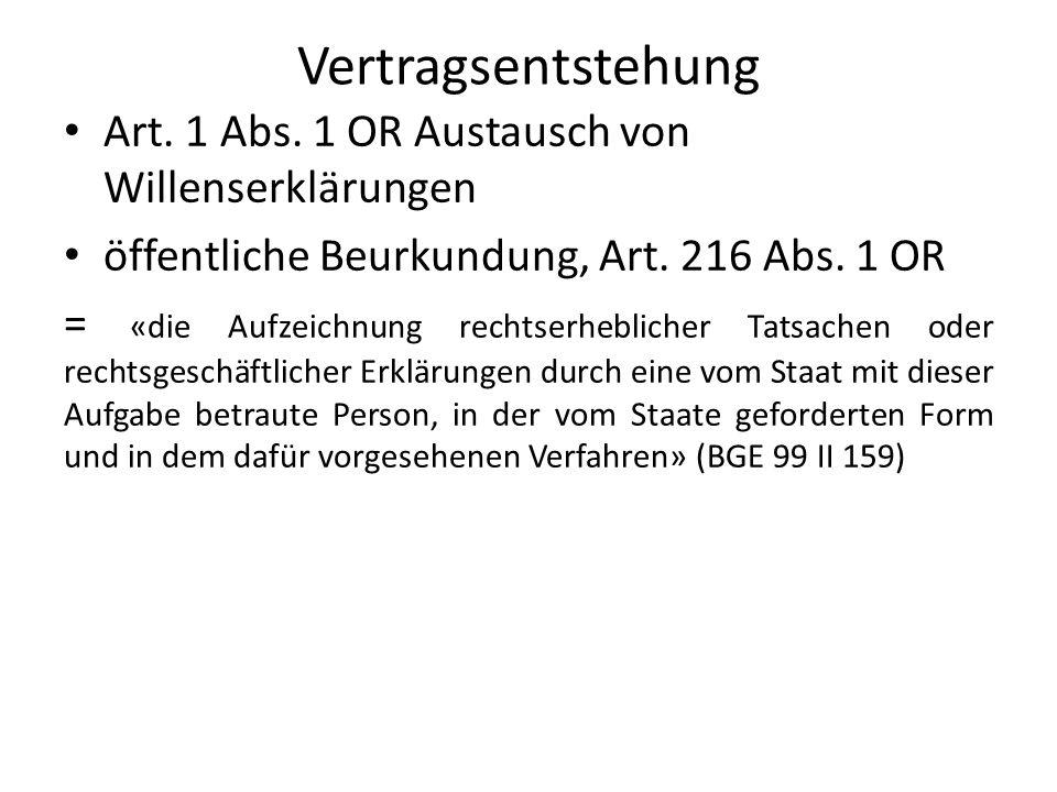 Vertragsentstehung Art.1 Abs. 1 OR Austausch von Willenserklärungen öffentliche Beurkundung, Art.