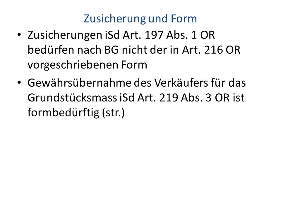 Zusicherung und Form Zusicherungen iSd Art.197 Abs.
