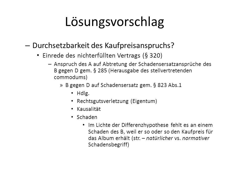 Lösungsvorschlag – Durchsetzbarkeit des Kaufpreisanspruchs? Einrede des nichterfüllten Vertrags (§ 320) – Anspruch des A auf Abtretung der Schadensers