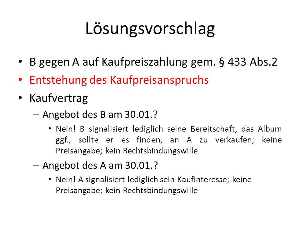 Lösungsvorschlag Kaufvertrag – Angebot des B am 04.02..