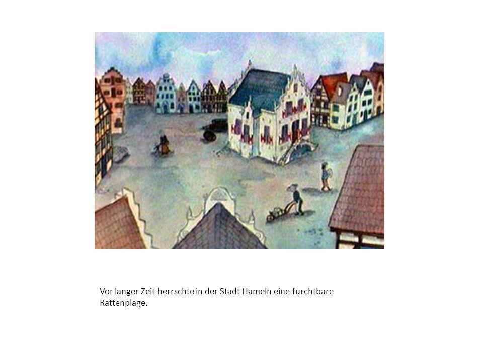 Vor langer Zeit herrschte in der Stadt Hameln eine furchtbare Rattenplage.