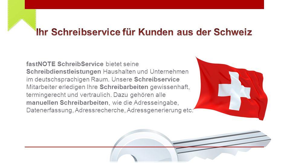fastNOTE SchreibService bietet seine Schreibdienstleistungen Haushalten und Unternehmen im deutschsprachigen Raum.