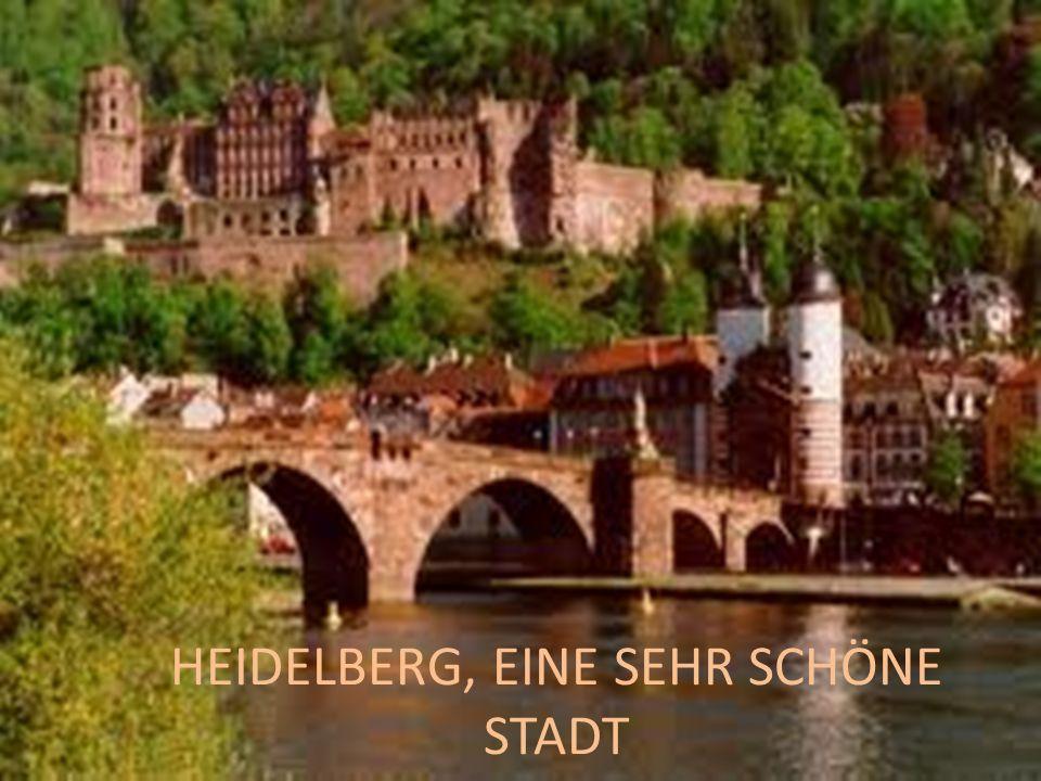 HEIDELBERG, EINE SEHR SCHÖNE STADT
