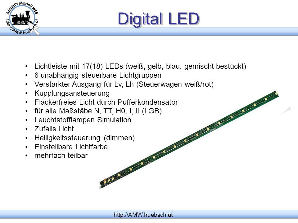 Digital LED http://AMW.huebsch.at Lichtleiste mit 17(18) LEDs (weiß, gelb, blau, gemischt bestückt) 6 unabhängig steuerbare Lichtgruppen Verstärkter A